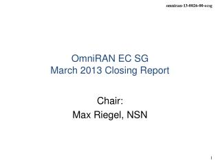 OmniRAN EC SG March 2013 Closing Report
