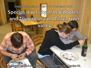 Species diversity  of Lepidoptera  and  Trichoptera  in Oslava  river valley