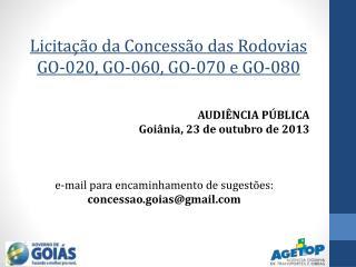 Licitação da Concessão das Rodovias GO-020, GO-060, GO-070 e GO-080