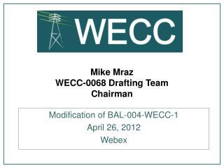 Mike Mraz WECC-0068 Drafting Team Chairman