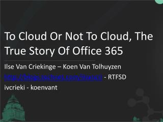 To  Cloud Or Not To Cloud ,  The True Story Of  Office 365