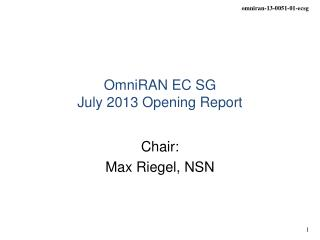 OmniRAN EC SG July 2013 Opening Report