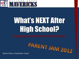 What�s NEXT After  High School?