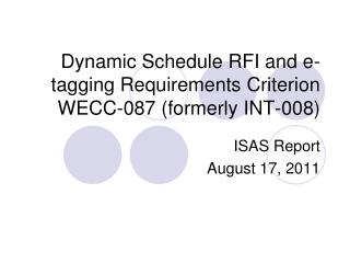Dynamic Schedule RFI and e-tagging Requirements Criterion WECC-087 (formerly INT-008)