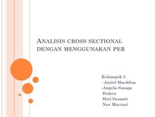 Analisis  cross sectional  dengan menggunakan  per