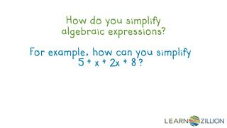 How do you simplify algebraic expressions?