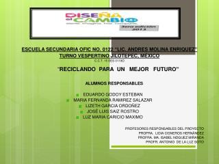 ESCUELA SECUNDARIA OFIC NO. 0122 �LIC. ANDRES MOLINA ENRIQUEZ�  TURNO VESPERTINO JILOTEPEC, M�XICO