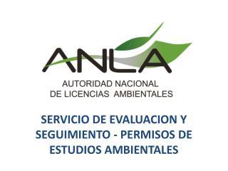 SERVICIO DE EVALUACION Y SEGUIMIENTO - PERMISOS DE ESTUDIOS AMBIENTALES