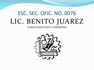 ESC. SEC. OFIC. NO. 0076
