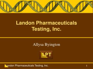 Landon  Pharmaceuticals Testing , Inc.