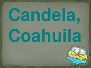 Candela, Coahuila