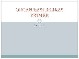 ORGANISASI BERKAS PRIMER