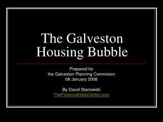The Galveston Housing Bubble