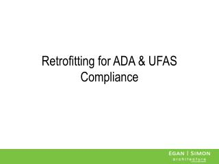 Retrofitting for ADA & UFAS Compliance