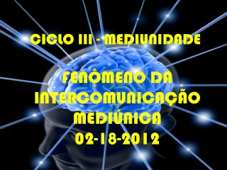 CICLO III - MEDIUNIDADE