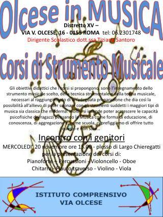 Distretto XV –  VIA V. OLCESE, 16 - 0155 ROMA tel: 06.2301748