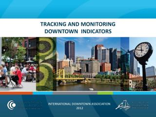 TRACKING AND MONITORING  DOWNTOWN  INDICATORS