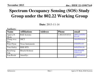 Spectrum Occupancy Sensing (SOS) Study Group under the 802.22 Working Group