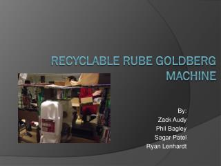 Recyclable Rube Goldberg Machine