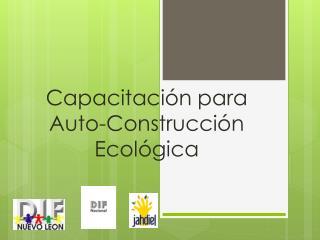 Capacitación para  Auto-Construcción  Ecológica