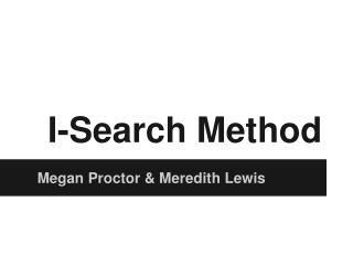 I-Search Method