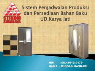 Sistem Penjadwalan Produksi dan Persediaan Bahan  Baku  UD.Karya Jati