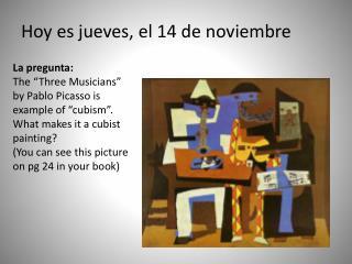 Hoy  es jueves ,  el 14 de  noviembre