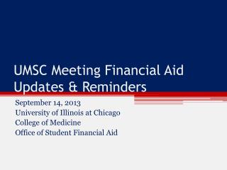 UMSC Meeting Financial Aid Updates & Reminders