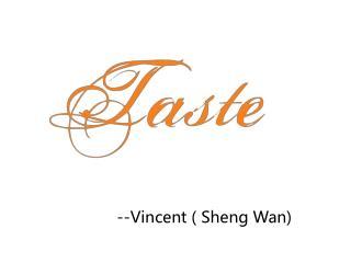 --Vincent (  Sheng  Wan)