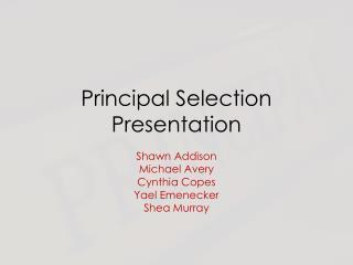 Principal Selection Presentation