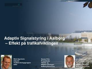 Adaptiv Signalstyring i Aalborg  – Effekt på trafikafviklingen