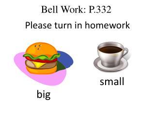 Bell Work: P.332
