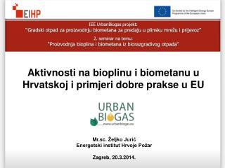 Mr.sc . Željko Jurić Energetski institut Hrvoje Požar Zagreb, 20.3.2014.