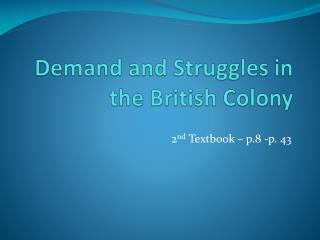 Demand and Struggles in the British Colony