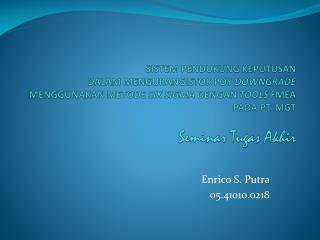 Enrico S. Putra 05.41010.0218