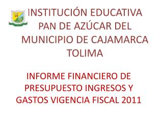 INSTITUCIÓN EDUCATIVA  PAN  DE AZÚCAR DEL MUNICIPIO DE CAJAMARCA TOLIMA
