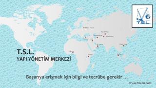 T.S.L. YAPI YÖNETİM MERKEZİ