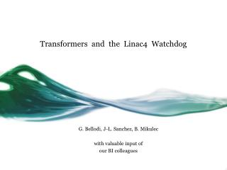Transformers and the Linac4 Watchdog
