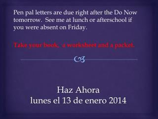 Haz Ahora lunes  el 13 de  enero  2014