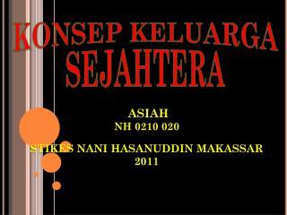 ASIAH NH 0210 020 STIKES NANI HASANUDDIN MAKASSAR 2011