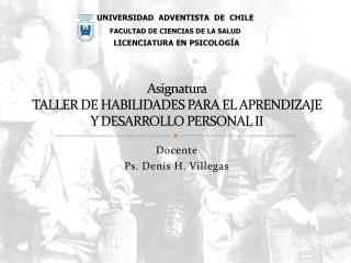Asignatura TALLER DE HABILIDADES PARA EL APRENDIZAJE  Y DESARROLLO PERSONAL II