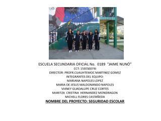 ESCUELA SECUNDARIA OFICIAL No.  0189  �JAIME NUNӔ CCT: 15EES0074I