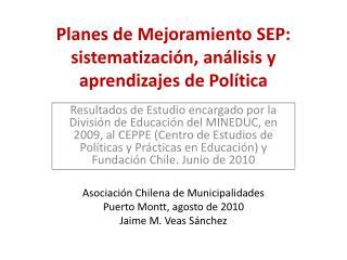 Planes de Mejoramiento SEP: sistematización, análisis y aprendizajes de Política