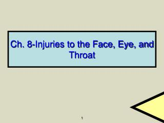 Ch. 8-Injuries to the Face, Eye, and Throat