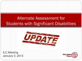 Alternate Assessment for  Students with Significant Disabilities