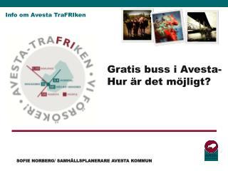 Gratis buss i Avesta-  Hur �r det m�jligt?