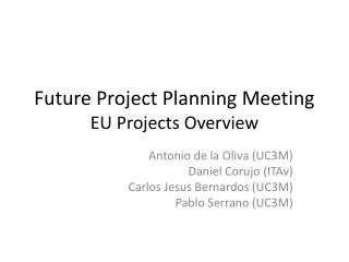 Future Project Planning Meeting EU Projects Overview