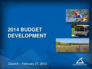 2014 BUDGET DEVELOPMENT