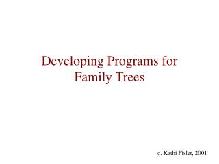 Developing Programs for Family Trees