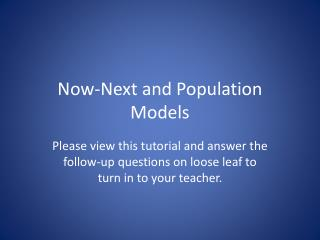 Now-Next and Population Models